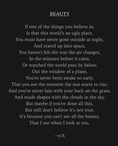 Poetry - poem - erin hanson - beauty - e. Eh Poems, Poem Quotes, Words Quotes, Life Quotes, Sayings, Erin Hanson Poems, Inspirational Poems, Poems Beautiful, Short Poems