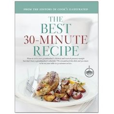 The Best 30-Minute Recipe----comes HIGHLY recommended!