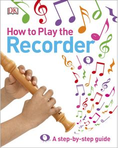 Buy How to Play the Recorder by DK at Mighty Ape NZ. Learn how to play the recorder with this colourful step-by-step guide How to Play the Recorder is a highly visual and user-friendly guide for anyone . Piano Lessons For Kids, Recorder Music, Recorder Notes, Music Worksheets, Book People, Elementary Music, Music Theory, Music Education, Music Class