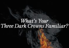 naturalist members of this witchy society get the ultimate friend in the form of a special familiar. What's your Three Dark Crowns Familiar?