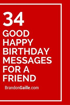 Good Happy Birthday Quotes 35 Good Happy Birthday Messages for a Friend Birthday Wishes For A Friend Messages, Best Happy Birthday Message, Message For Best Friend, Best Friend Birthday Cards, Messages For Friends, Happy Birthday Cards, Birthday Greetings, Birthday Message For Bestfriend, Birthday Message For Friend Friendship