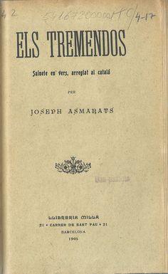 Els tremendos.  Joseph Asmarats. Barcelona. 1905.  http://bvirtual.bibliotecas.csic.es/csic:csicalephbib000541672