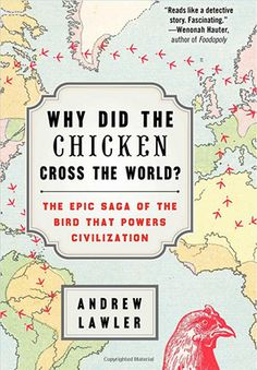 Adapted from Why Did the Chicken Cross the World?: The Epic Saga of the Bird That Powers Civilization, out now from Atria Books. The World Slasher Cup  ...