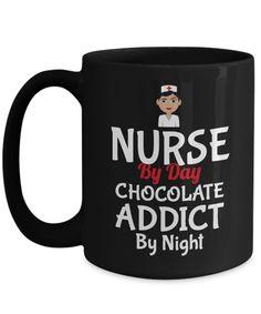Nurse Mugs - Nurse Mug - 15oz Nurse Coffee Mug - Nurse By Day Chocolate Addict By Night