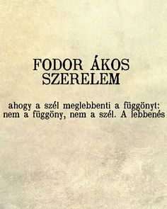 Fodor Ákos a magyar haiku mestere. Qoutes, Funny Quotes, Good Sentences, Word 2, This Is Love, Haiku, Good To Know, Tattoo Quotes, Literature