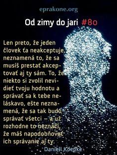 Od zimy do jari: deň 80 Development Quotes, Self Development, Motto, Self Love, Self Esteem, Mottos