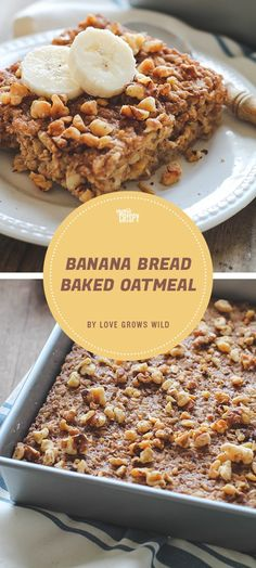 This banana bread baked oatmeal recipe from Love Grows Wild is topped with toasted walnuts and spiced with cinnamon and nutmeg, so it tastes like a fresh slice of banana bread when you take a bite.