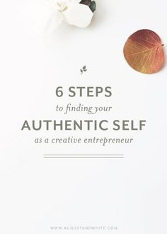 6 Steps to Finding Your Authentic Self as a Creative Entrepreneur || Boss Lady || Business Blog