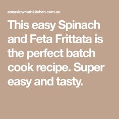 This easy Spinach and Feta Frittata is the perfect batch cook recipe. Super easy and tasty.