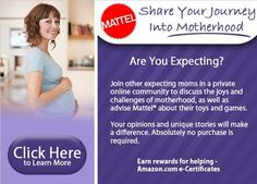 Are you expecting? Join other expecting Moms in a private online community to earn rewards discussing the joys and challenges of motherhood, as well as advise Mattel about their toys and games. (sponsored)