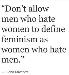 "Feminism is not misandry. word up! ""don't allow men who hate women to define feminism as women who hate men"" Feminist Quotes, Feminist Af, Define Feminism, Misandry, Hate Men, Intersectional Feminism, Smash The Patriarchy, The Words, Statements"