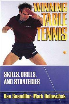 #WinningTableTennis : Skills, Drills, and Strategies 1st  by Dan Seemiller, Tim Bogan, Daniel Seemiller