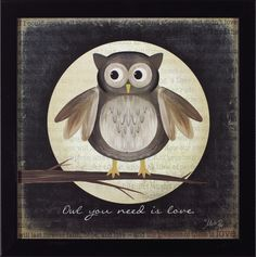 Owl You Need Is Love by Marla Rae Framed Painting Print