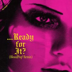 Taylor Swift - ...Ready For It? (BloodPop® Remix) made by BJ1928 | fanmade music artwork | Coverlandia
