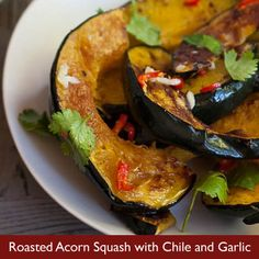 Roasted Acorn Squash with Chile and Garlic