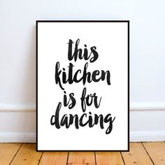 This Kitchen Is For Dancing Printable, Watercolor art Sweet Home, Kitchen Quotes, Decoration Inspiration, Decor Ideas, Decorating Ideas, Craft Ideas, Babe Cave, Do It Yourself Home, First Home