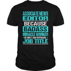 ASSOCIATE NEWS EDITOR - BADASS #tee cup #mens hoodie. OBTAIN => https://www.sunfrog.com/LifeStyle/ASSOCIATE-NEWS-EDITOR--BADASS-Black-Guys.html?68278