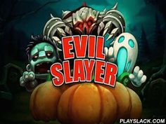 Evil Slayer  Android Game - playslack.com , safeguard your workplace and room plot from the ambushing  Acheronian forces. knocked  undeads, apparitions, demons, and other monsters and don't let them take squashes. In this game for Android you have to support the effigy in his quest. You'll have to safeguard the comedians not from crows or pests, but from actual monsters. Each kind of monster has its own characteristics. Tap the moving foes and don't let them get away with the nutriments…