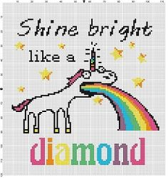 Crochet Patterns Funny Light Up Like a Diamond - Funny Unicorn Cross Stitch Pattern - Insta . Cross Stitching, Cross Stitch Embroidery, Embroidery Patterns, Crochet Patterns, Unicorn Cross Stitch Pattern, Snitches Get Stitches, Pix Art, Geeks, Unicorn Gifts