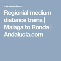 Regionial medium distance trains | Malaga to Ronda | Andalucia.com