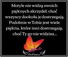 w Tobie jest wiele piękna Serious Quotes, Cringe, Life Lessons, Poems, Meditation, Mindfulness, Good Things, Thoughts, Morality