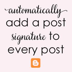 Adding a signature to every Blogger post is a great way to personalize your posts and add a little bit of your personality to your words. If you're looking for a way to add a signature to your WordPress blog posts check out this post here. I'm just going to go over the coding aspect...Read More »