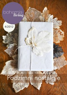 Bohemia Living 4/2012  podzimní vydání Gift Wrapping, Flowers, Magazines, Diy, Weddings, Ideas, Bohemia, Nostalgia, Gift Wrapping Paper