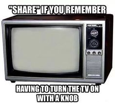 Tv's you had to turn on with a knob