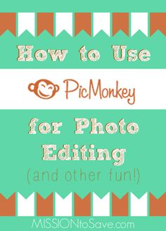 How to Use PicMonkey for Photo Editing and Creative Designs (printable tags and DIY projects)