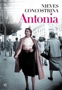 Antonia, de Nieves Concostrina - Editorial: La esfera de los libros - Signatura: N CON ant - Código de barras: 3322017
