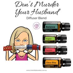 Dont murder your husband Diffuser blend Doterra Diffuser, Essential Oil Diffuser Blends, Doterra Essential Oils, Essential Oils Guide, Essential Oil Uses, Natural Essential Oils, Chakras, Doterra Citrus Bliss, Doterra Elevation