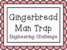 Growing a STEM Classroom: FREE Gingerbread Man Trap STEM Engineering Challenge