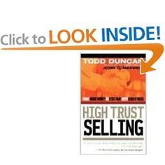 In High Trust Selling, Todd Duncan motivates people to find meaning and fulfillment in what they're doing so they can connect with clients, form personal relationships, and turn the day-to-day sales job into an exciting and spectacular career.