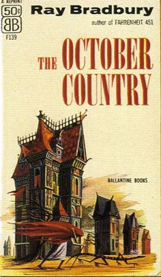 Scary Books: The October Country, by Ray Bradbury For Halloween time?