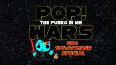 500 Subscriber Special - Star Wars - Pop! Wars - The Funko in me - Trailer