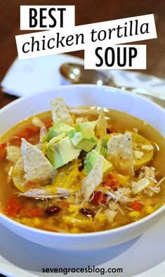 The Best Chicken Tortilla Soup in a Crock Pot. Easy and delicious.
