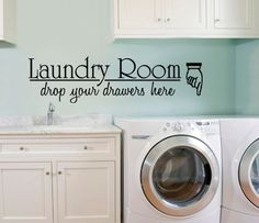 another cute laundry room quote....also like Laundry room today or tomorrow you go naked