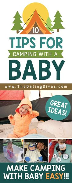 Great tips and ideas for Camping with a BABY! From The Dating Divas