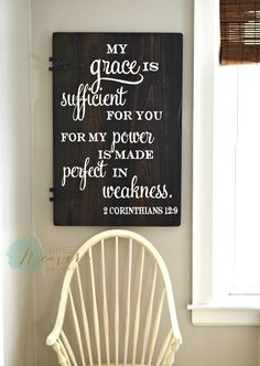 My grace is sufficient for you for my power is made perfect in weakness. 2 Corinthians 12:9 / wood sign by Aimee Weaver Designs