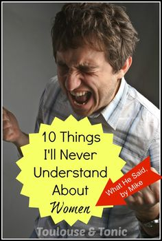 "10 Things I'll Never Understand About Women.  This guy lets us in on all the things men don't get about women -- the funniest thing involves ""duck dynasty"" in our pants.  Hahaha! @toulousetonic 