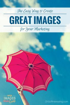 The Easy Way to Create Great Images for Marketing. | Learn how to create great shareable images for your business even if you're not a graphic designer
