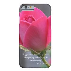 """Floral iPhone Case: Pretty pink rose blossom, with Happiness Quote by Mahatma Gandhi """"Happiness is when what you think, what you say, and what you do are in harmony."""" ~Mahatma Gandhi"""