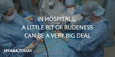 """""""Experiencing rudeness can damage performance by affecting our thinking / decision-making"""" http://magazine.myaba.today/hospitals-little-bit-rudeness-can-big-deal/"""