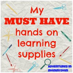 My Must have hands on learning supplies