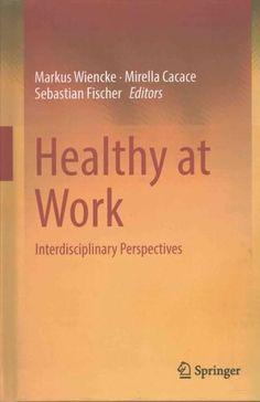 Healthy at Work: Interdisciplinary Perspectives