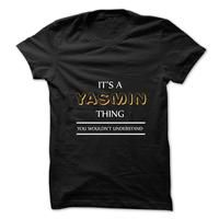 Its An YASMIN Thing. You Wouldns Understand.New T-shirt