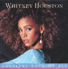 Whitney Houston - I decided long ago not to walk in anyone's shadows.  If I fail, if I succeed, at least I'll live as I believe.  No matter what they take from me, they can't take away my dignity because the greatest love of all is happening to me.  I found the greatest love of all inside of me. (Greatest Love of All)
