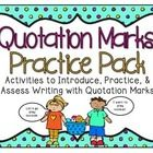 This Quotation Marks Pack Includes Activities to Introduce, Practice, & Assess Writing with Quotation Marks.  ...