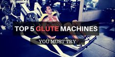 Top 5 Best Glute Machines To Try In 2017  http://superrunfitness.com/glute-machine/  #GluteMachines #GluteMachines2017