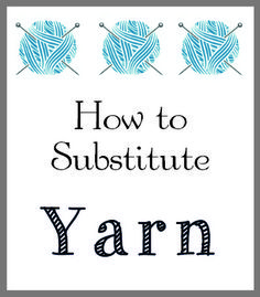 substitute yarn in knit crochet project